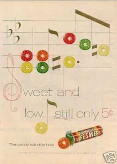 """Life Savers Candy Ad """"Sweet and Low. Retro Candy, Vintage Candy, Candy Companies, Vintage Signs, Vintage Stuff, Poster Ads, Life Savers, Vintage Ephemera, Vintage Recipes"""