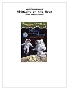 Magic Treehouse #8:  Midnight on the Moon - $2.00 Jack and Annie head to the moon on their last mission to help save Morgan le Fay. This is a ready-to-use, complete set of comprehension questions f...