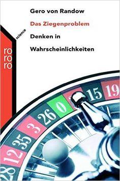 Das Ziegenproblem: Denken in Wahrscheinlichkeiten: Amazon.de: Gero von Randow: Bücher