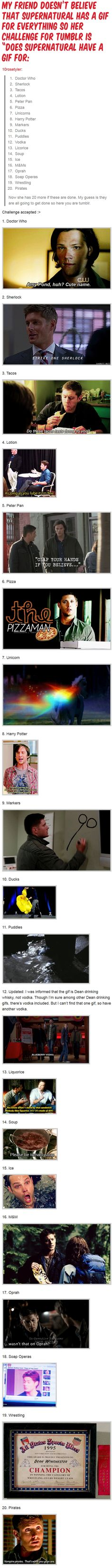 Challenge accepted... and obliterated. When will the world learn that Supernatural truly has a gif for EVERYTHING?