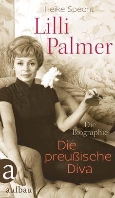 Lilli Palmer. Die preußische Diva: Die Biographie: Amazon.de: Heike Specht: Bücher