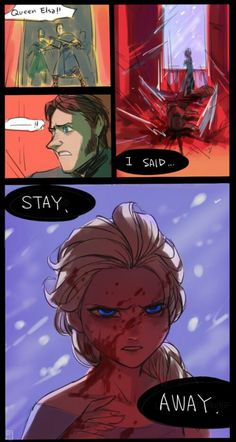 If Elsa Was Evil And Angry- I know this is kind of morbid, but I honestly think it's cool.