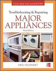 Books Type PDF Troubleshooting and Repairing Major Appliances [PDF, ePub, Mobi] by Eric Kleinert Free Complete eBooks Electrical Appliances, Home Appliances, Small Appliances, Refrigeration And Air Conditioning, Gas Dryer, Gas Oven, Appliance Repair, Appliance Parts, Hobby House
