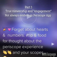 Participation in scopes can not be judged by hearts, or even interaction. Periscope App, Food For Thought, Highlights, Engagement, Thoughts, Tips, Luminizer, Engagements, Hair Highlights