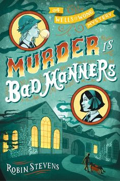 Murder Is Bad Manners by Robin Stevens, ages 10+