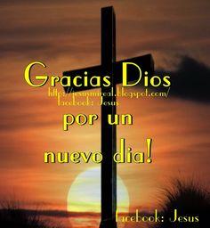 Jesus, Mi Amor Real: Descarga o comparte GRACIAS DIOS X  UN BELLO DIA! ENVIALO POR wHATSAAP
