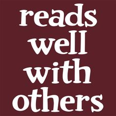 I read well with others :)