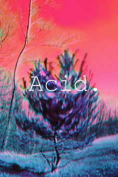Acid is the door