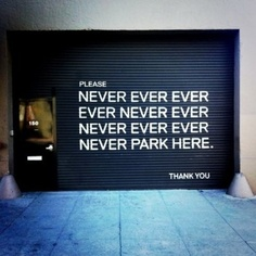 Please never park here