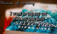 Because of reading-- the selection