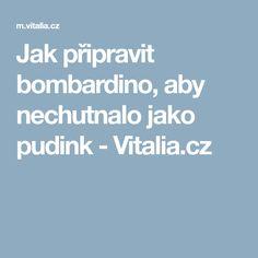 Jak připravit bombardino, aby nechutnalo jako pudink - Vitalia.cz