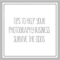 Tips to help your photography business survive the odds
