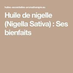 Huile de nigelle (Nigella Sativa) : Ses bienfaits