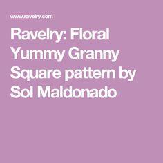 Ravelry: Floral Yummy Granny Square pattern by Sol Maldonado