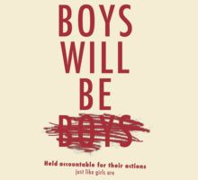 "Boys will be held accountable for their actions, just like girls are. We will not tolerate any more of this ""boys will be boys"" bullish-t."