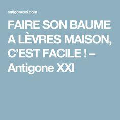 FAIRE SON BAUME A LÈVRES MAISON, C'EST FACILE ! – Antigone XXI