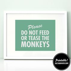 "We refer to the kids as ""monkeys"" as in, ""Let's go monkeys."" ""Monkeys, get your shoes on."" This would be perfect"