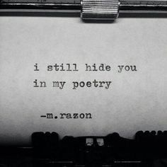 U are my poetry.. U are the reason I write. U have awoken an infinate love within my soul.