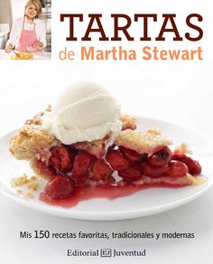 PDF Martha Stewart's New Pies and Tarts: 150 Recipes for Old-Fashioned and Modern Favorites: A Baking Book, Author Martha Stewart Living Magazine Pie Pops, Biscuits, Old Fashioned Recipes, Tart Recipes, Cream Pie, Ice Cream, The Best, Sweet Tooth, Peach