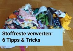 Recycling scraps: 6 tips & tricks Hello dear ones, where a lot of planing is done … - Upcycled Crafts Sewing Projects For Kids, Sewing For Kids, Diy For Kids, Scrap Fabric Projects, Fabric Scraps, Upcycled Crafts, Diy And Crafts, Sewing To Sell, Tips & Tricks