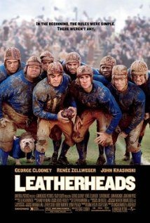 Leatherheads (not a great film,but it was partially filmed in my hometown.It's the only thing that gets it on the board)