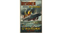 Recruitment poster soon after the Lusitania sank, urging Irish to join the British Army's Irish regiment.