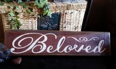 Rustic Reclaimed Wood Beloved Sign by UpcycledBlessings on Etsy