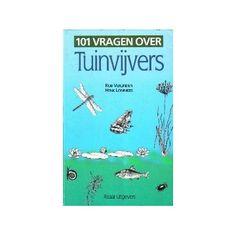 Leuk boekje over tuinvijvers - 101 Vragen Over Tuinvijvers door Rob Verlinden & Henk Lommers