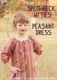 How to add a split-neck with ties to your peasant dress! Nice variation to the regular peasant dress. Tutorial comes with a free pattern.