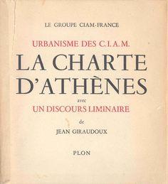 Le Corbusier, La Charte d'Athènes (1943)