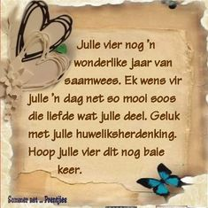 Happy Wedding Anniversary Quotes, Anniversary Words, Afrikaans Quotes, Inspirational Quotes, Thoughts, Cards, Life Coach Quotes, Inspring Quotes, Inspiration Quotes