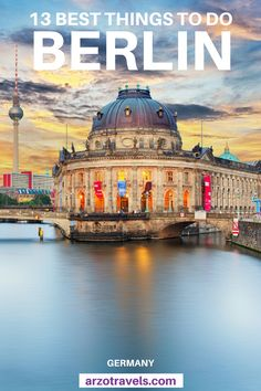 Find this 3-day itinerary for Berlin - 13 things to do in Germany´s capital - where to go and what to see to enjoy the city to the fullest. I Things to do in Berlin I #Berlin things to do I best places to visit in Berlin I Berlin guide I #Germany I #travel