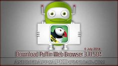 Download PUFFIN WEB BROWSER 3.7.1.504 App Apk @ http://androidappsapkdownload.com/download-puffin-web-browser-3-7-1-504-android-apk