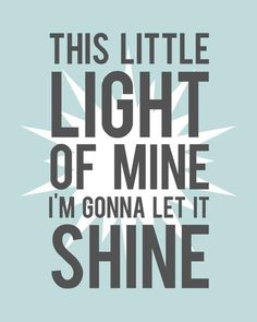 Shine On Shine Jesus Shine, Let It Shine, Great Quotes, Me Quotes, Inspirational Quotes, Motivational, Fabulous Quotes, Meaningful Quotes, Girl Quotes