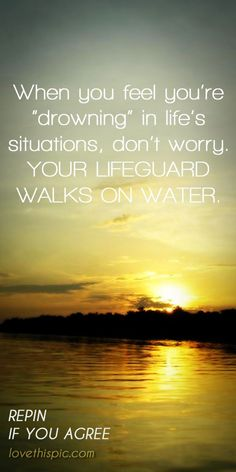 Your Lifeguard religious god religious quotes trust truth inspirational inspirational quotes believe pinterest pinterest quotes no worries religion quote religion quotes