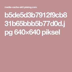 b5de5d3b7912f9cb831b65bbb5b77d0d.jpg 640×640 piksel