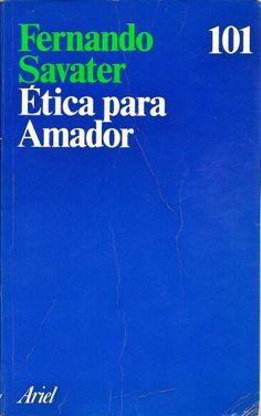 """ETICA PARA AMADOR DE FERNANDO SAVATER """"Ensayo publicado por primera vez en abril de 1991 por el escritor y filósofo español Fernando Savater para su hijo Amador. El libro consta de 9 capítulos y trata sobre la ética, moral y filosofía de la vida a través de la historia. Libro dirigido especialmente a jóvenes con un lenguaje sencillo y accesible."""" EDITORIAL: ARIEL PRECIO: $80MX(MÁS GASTOS DE ENVIO)"""