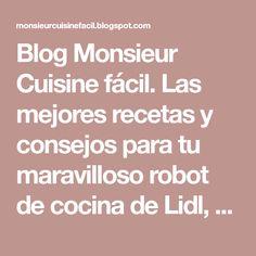 Blog Monsieur Cuisine fácil. Las mejores recetas y consejos para tu maravilloso robot de cocina de Lidl, Silver Crest Moniseur Cuisine.