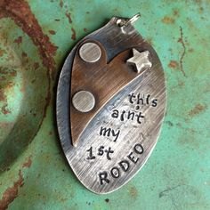 Stamped Vintage Upcycled Spoon Jewelry Pendant - Aged Mixed Metal - This Ain't My First Rodeo -1st by JuLieSJuNQueTiQue on Etsy