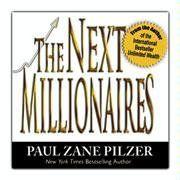 The Next Millionaires by Paul Zane Pilzer. $2.50. Author: Paul Zane Pilzer. Publisher: Momentum Media; 1 edition (2005). Publication: 2005