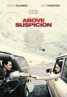 First Poster for Crime-Thriller 'Above Suspicion' - Starring Emilia Clarke Jack Huston Johnny Knoxville and Karl Glusman All Movies, Movies 2019, Movies To Watch, Movies Online, Teen Movies, Popular Movies, Kentucky, Streaming Hd, Streaming Movies