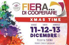 Dall'11 al 13 dicembre Parma ospita la II edizione di 'FIERA... di cooperare' - XMAS TIME!: un evento promosso e organizzato dal Consorzio Solidarietà Sociale e dal suo network di 31 imprese sociali che operano in ambiti diversi – disabilità, giov...