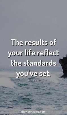 Standards, integrity, honesty, positivity.