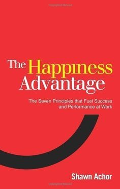 Happiness Advantage: The Seven Principles That Fuel Success and Performance at Work by Achor, Shawn (unknown Edition) [Paperback(2011)] by Shawn Achor, http://www.amazon.com/dp/B00BR9RW4U/ref=cm_sw_r_pi_dp_z6H-ub1G6ES41