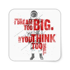 You Think Too Small Square Sticker