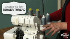 Choosing the proper thread for your serger can make sewing projects more fun. Find out how in this video. #LetsSew