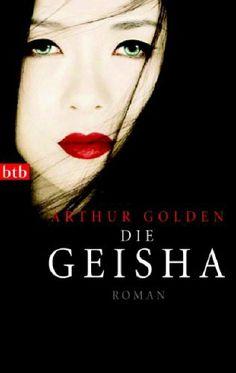 Die Geisha: Roman von Arthur Golden. Habe ich damals mit 17 verschlungen! Eine exotische Welt, in die man eintauchen kann ...