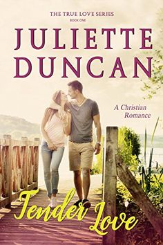 Free as of 12/8/16, Tender Love: A Christian Romance (The True Love Series Book 1) by [Duncan, Juliette]