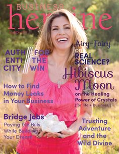 Heroine Interview: Airy-Fairy or Real Science? Hibiscus Moon on the Healing Power of Crystals (for life and business!)  http://businessheroinemagazine.com/hibiscusmoon/