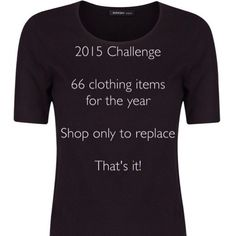 After spending 2014 editing my wardrobe, cutting down from around 200 items, doing Project 333, minimising my colour palette, and buying the best I could afford, my challenge for 2015 is a total wardrobe of 66 items (2x33!) and buying only when I need to replace an item. I'm not counting shoes or accessories but my goal is also to keep the total of these around the same.